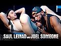 Hairy and Raw: Saul Leinad & Joel Someone