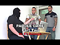 Paddle Dare - Part Two