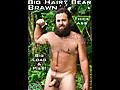 Uncut Hairy Bear Big Brawn