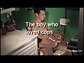 Toby Ross: The Boy Who Loved Cops