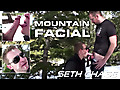 Seth Chase: Mountain Facial